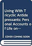 Elfenbein, Debra: Living With Tricyclic Antidepressants: Personal Accounts of Life on Tofranil