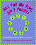 Baron, Renee: Are You My Type, Am I Yours?: Relationships Made Easy Through the Enneagram