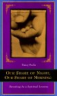 Fuchs, Nancy: Our Share of Night, Our Share of Morning: Parenting As a Spiritual Journey