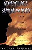Buhlman, William L.: Adventures Beyond the Body: How to Experience Out-Of-Body Travel