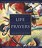 Amidon, Elias: Life Prayers: From Around the World  365 Prayers, Blessings, and Affirmations to Celebrate the Human Journey