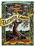 Estes, Clarissa Pinkola: Faithful Gardener: A Wise Tale About That Which Can Never Die