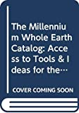 Rheingold, Howard: The Millennium Whole Earth Catalog: Access to Tools & Ideas for the Twenty-First Century