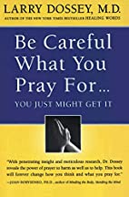 Be Careful What You Pray For...You Just…