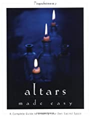 Altars Made Easy: A Complete Guide To…