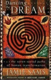Sams, Jamie: Dancing the Dream: The Seven Sacred Paths of Human Transformation