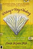 DeSalvo, Louise A.: Writing as a Way of Healing : How Telling Our Stories Transforms Our Lives