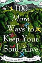 100 More Ways to Keep Your Soul Alive by…