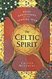 Matthews, Caitlin: The Celtic Spirit: Daily Meditations for the Turning Year