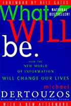 What Will Be: How the New World of…