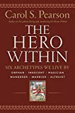 Pearson, Carol S.: The Hero Within: Six Archetypes We Live by