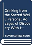 Matthews, John: Drinking from the Sacred Well: Personal Voyages of Discovery With the Celtic Saints
