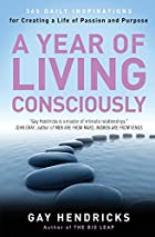 A Year of Living Consciously: 365 Daily…