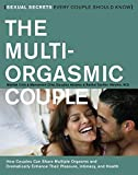 Chia, Maneewan: The Multi-Orgasmic Couple: Sexual Secrets Every Couple Should Know