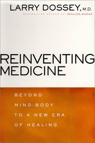 reinventing-medicine-beyond-mind-body-to-a-new-era-of-healing