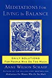 Schaef, Anne Wilson: Meditations for Living in Balance: Daily Solutions for People Who Do Too Much