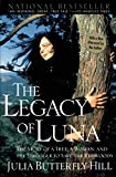 Hill, Julia Butterfly: The Legacy of Luna: The Story of a Tree, a Woman, and the Struggle to Save the Redwoods