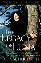The Legacy of Luna: The Story of a Tree, a…