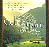 Mara Freeman: Kindling the Celtic Spirit: Ancient Traditions to Illumine Your Life Through the Seasons
