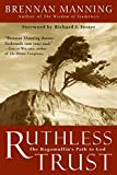 Manning, Brennan: Ruthless Trust : The Ragamuffin&#39;s Path to God