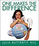 Hill, Julia Butterfly: One Makes the Difference: Inspiring Actions to Change Our World