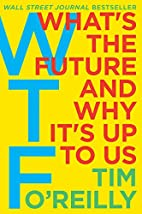WTF?: What's the Future and Why…