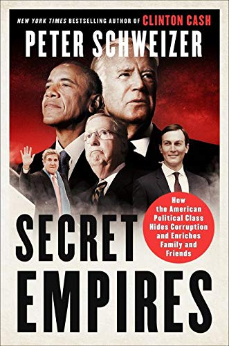 secret-empires-how-the-american-political-class-hides-corruption-and-enriches-family-and-friends