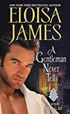 A Gentleman Never Tells by Eloisa James