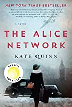 The Alice Network: A Novel by Kate Quinn