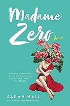 Madame Zero: 9 Stories by Sarah Hall
