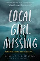 Local Girl Missing: A Novel by Claire…