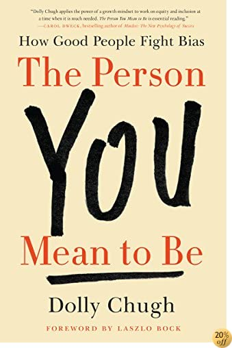TThe Person You Mean to Be: How Good People Fight Bias