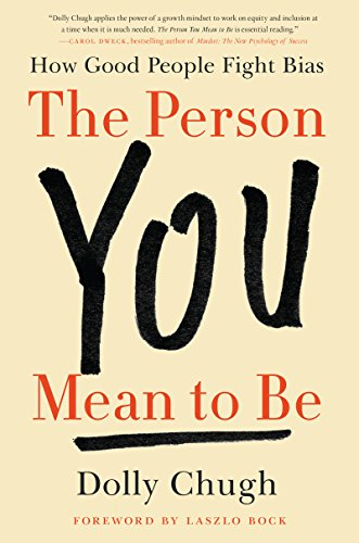 the-person-you-mean-to-be-how-good-people-fight-bias