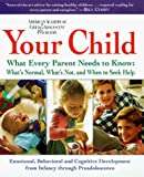 Pruitt, David: Your Child: A Parent's Guide to the Changes and Challenges of Childhood