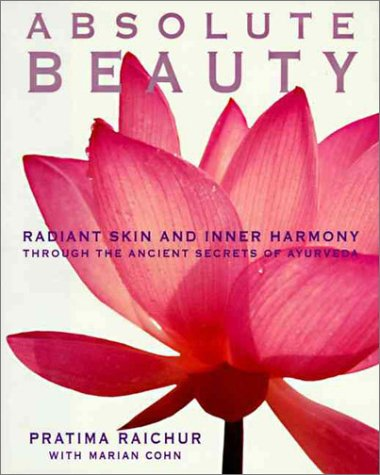 absolute-beauty-the-secret-to-radiant-skin-and-inner-vitality-through-the-art-and-science-of-ayurveda