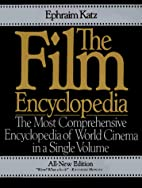 The Film Encyclopedia by Ephraim Katz