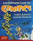The Cartoon Guide to Genetics by Larry…
