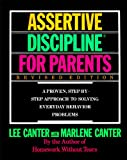 Canter, Lee: Assertive Discipline for Parents: A Proven, Step-by-Step Approach to Solving Everyday Behavior Problems