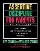 Assertive Discipline for Parents: A Proven,…