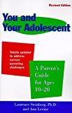 Steinberg, Laurence: You and Your Adolescent Revised Edition: Parent's Guide for Ages 10-20, A