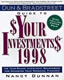 Dunnan, Nancy: Dun & Bradstreet Guide to Your Investments 1998: The Year-Round Investment Sourcebook for Managing Your Personal Finances (Serial)