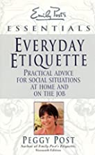 Everyday Etiquette: Practical Advice for…