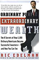 Ordinary People, Extraordinary Wealth: The 8…