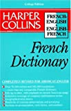 [???]: Harper Collins French Dictionary/French-English English-French: College Edition