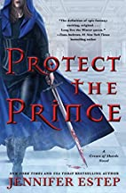 Protect the Prince (A Crown of Shards Novel)…