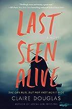 Last Seen Alive by Claire Douglas