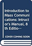 Warren K. Agee: Introduction to Mass Communications: Intructor's Manual, 8th Edition