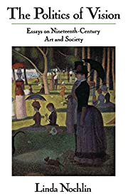 The Politics Of Vision: Essays On…