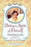 Lovelace, Maud Hart: Betsy in Spite of Herself