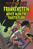 Frankenstein Moved In on the Fourth Floor by…